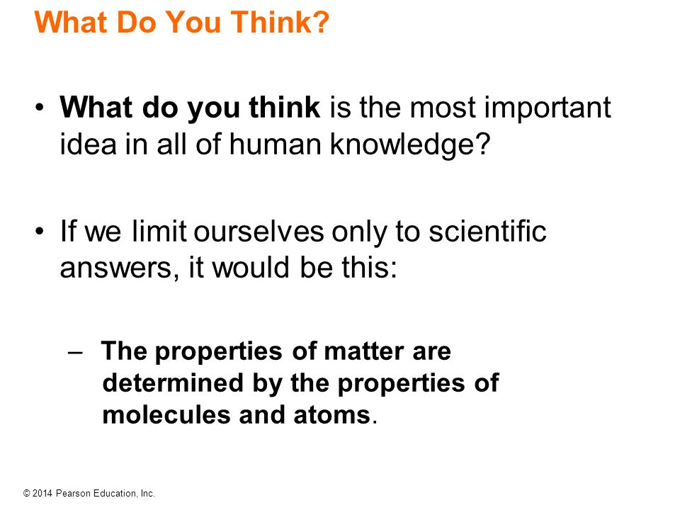 © 2014 Pearson Education, Inc. The Scientific Approach to Knowledge