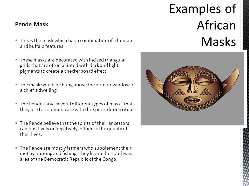 Pende Mask  This is the mask which has a combination of a human and buffalo features.