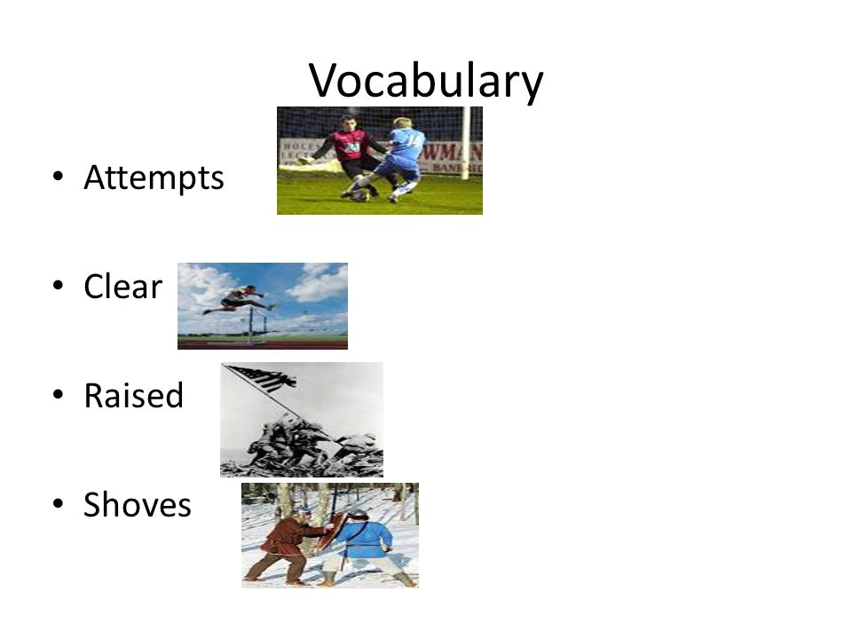Vocabulary Attempts Clear Raised Shoves