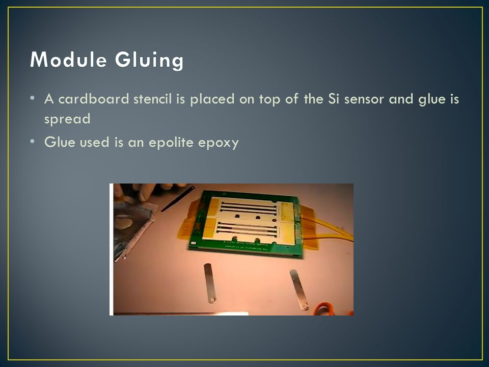 A cardboard stencil is placed on top of the Si sensor and glue is spread Glue used is an epolite epoxy