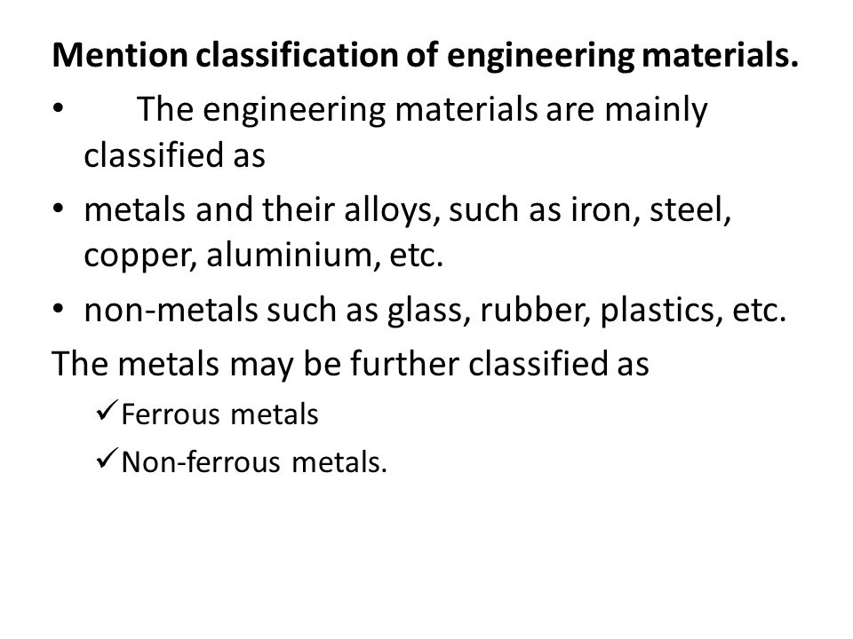 Mention classification of engineering materials.