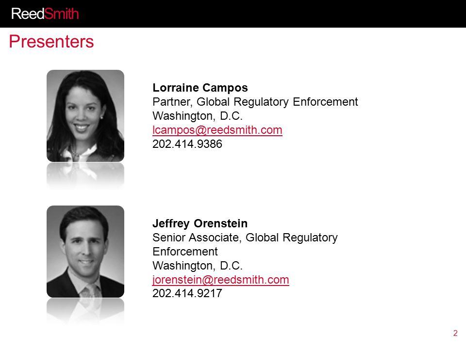 ReedSmith Presenters 2 Lorraine Campos Partner, Global Regulatory Enforcement Washington, D.C.
