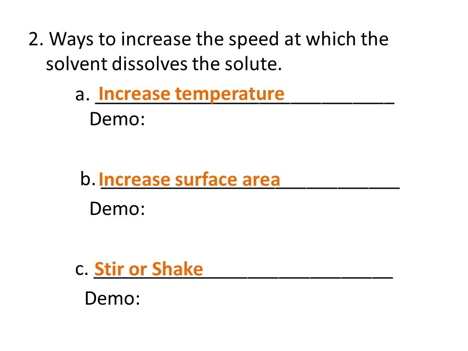 2. Ways to increase the speed at which the solvent dissolves the solute.