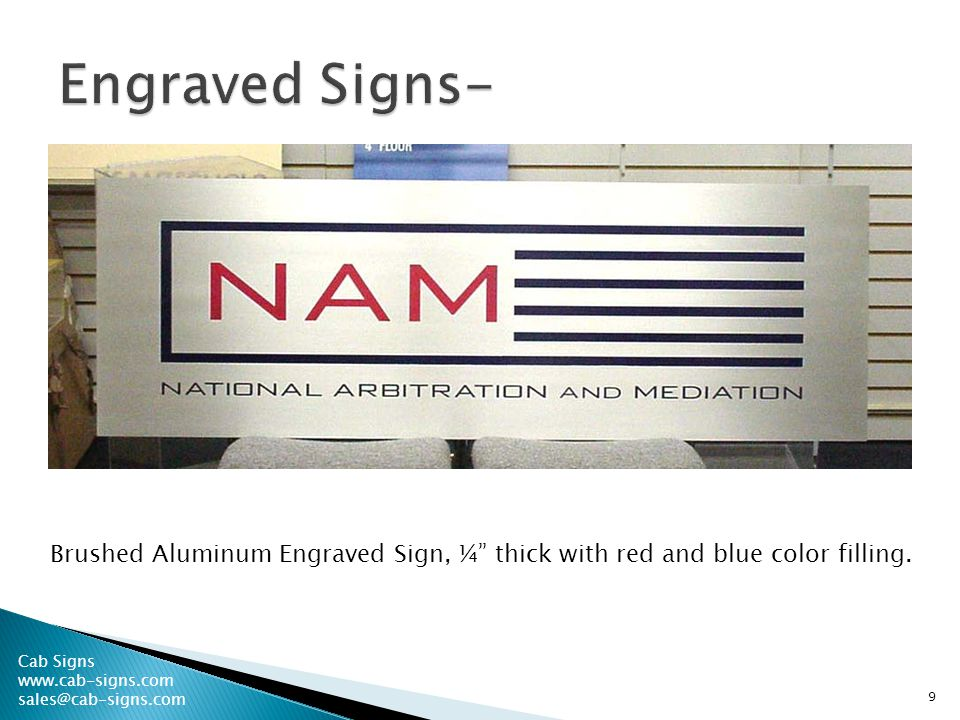 9 Brushed Aluminum Engraved Sign, ¼ thick with red and blue color filling.