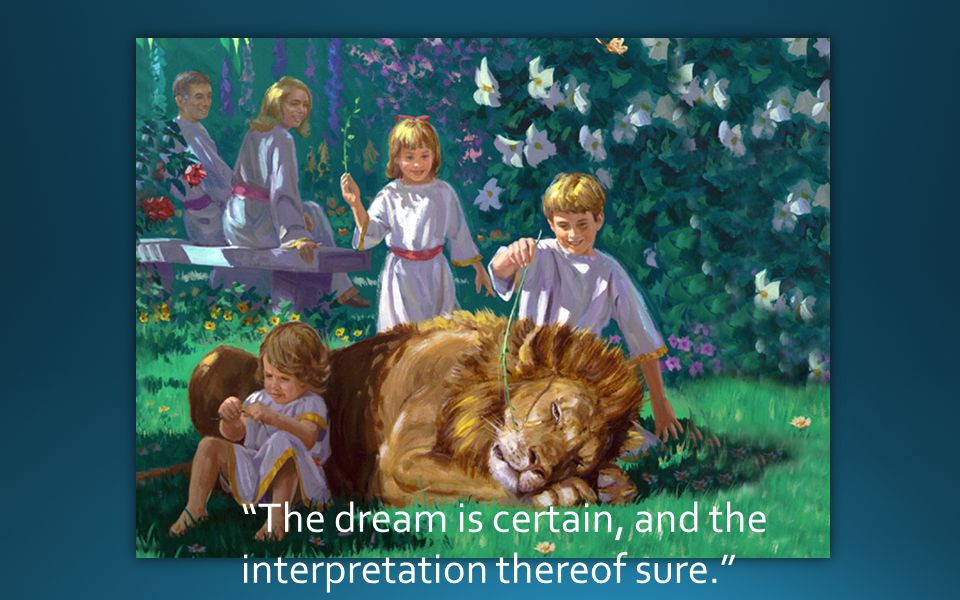 The dream is certain, and the interpretation thereof sure.
