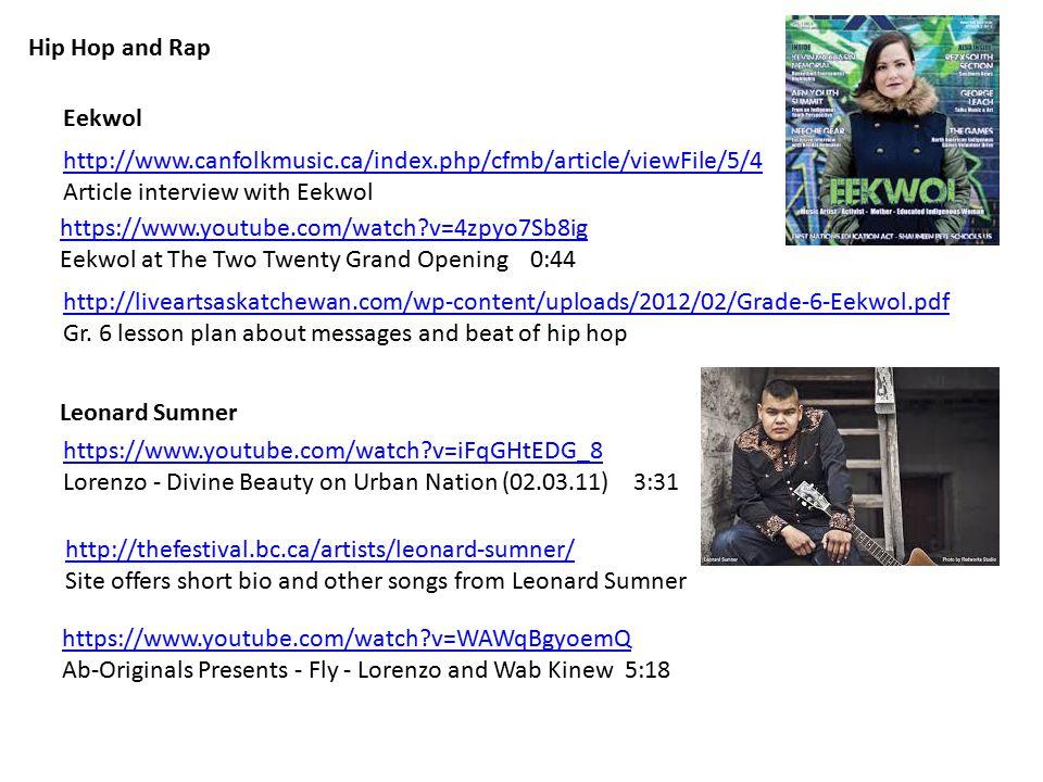 Hip Hop and Rap http://liveartsaskatchewan.com/wp-content/uploads/2012/02/Grade-6-Eekwol.pdf Gr.