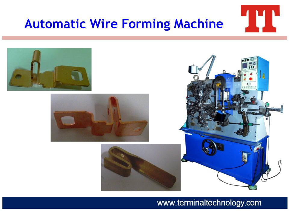 www.terminaltechnology.com Automatic Wire Forming Machine