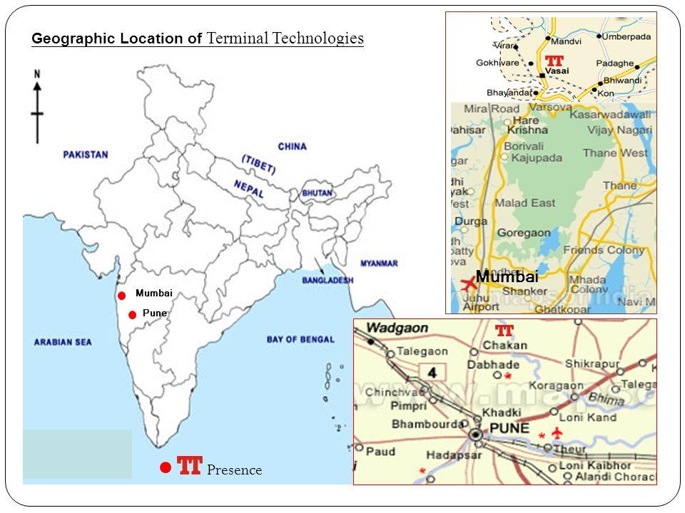 Mumbai Pune Presence Mumbai Geographic Location of Terminal Technologies