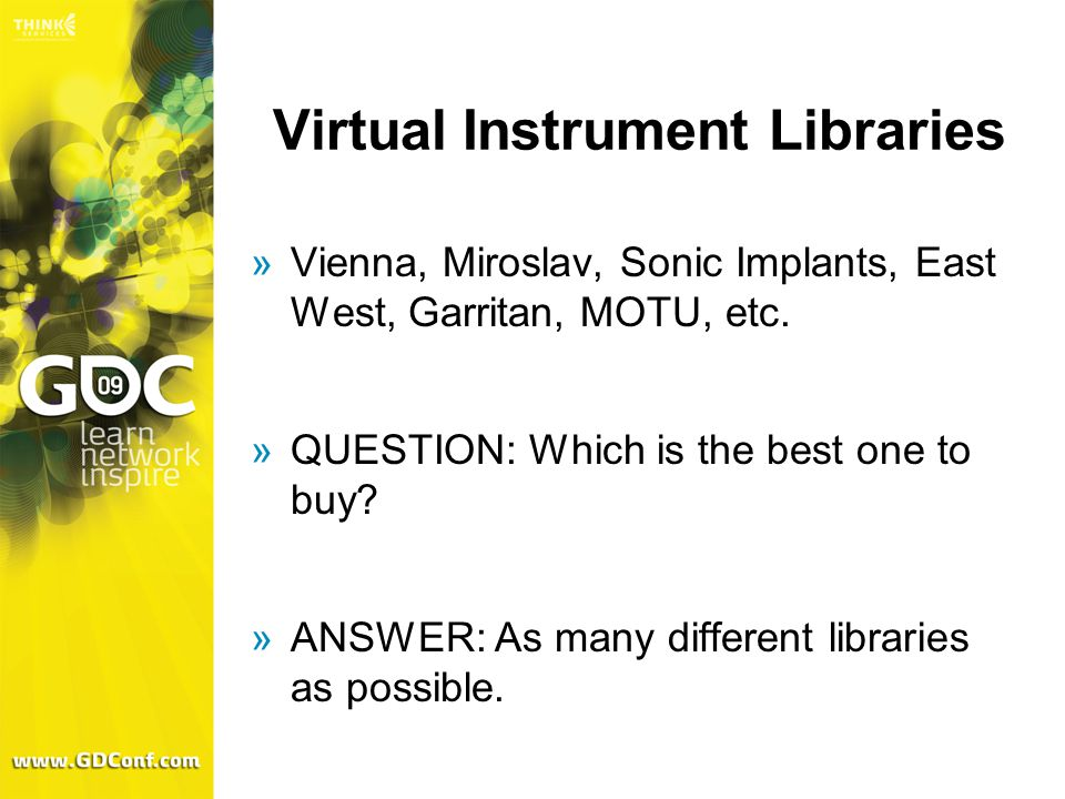 Virtual Instrument Libraries  Vienna, Miroslav, Sonic Implants, East West, Garritan, MOTU, etc.