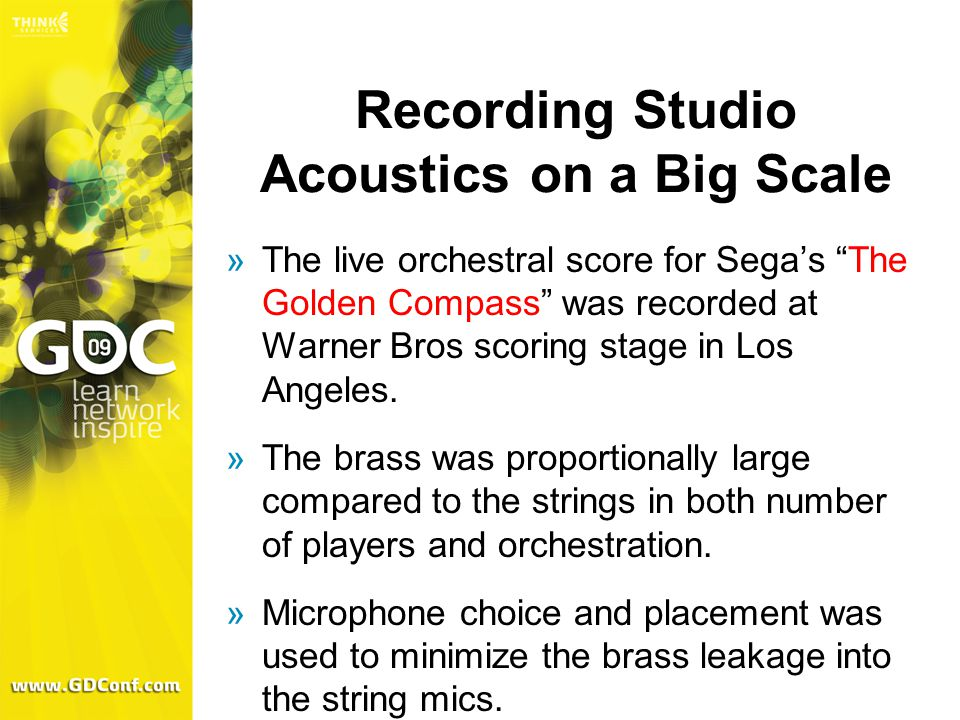 Recording Studio Acoustics on a Big Scale  The live orchestral score for Sega's The Golden Compass was recorded at Warner Bros scoring stage in Los Angeles.