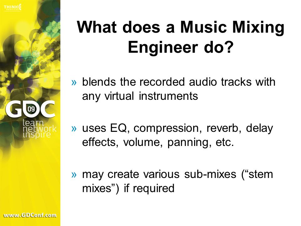 What does a Music Mixing Engineer do.