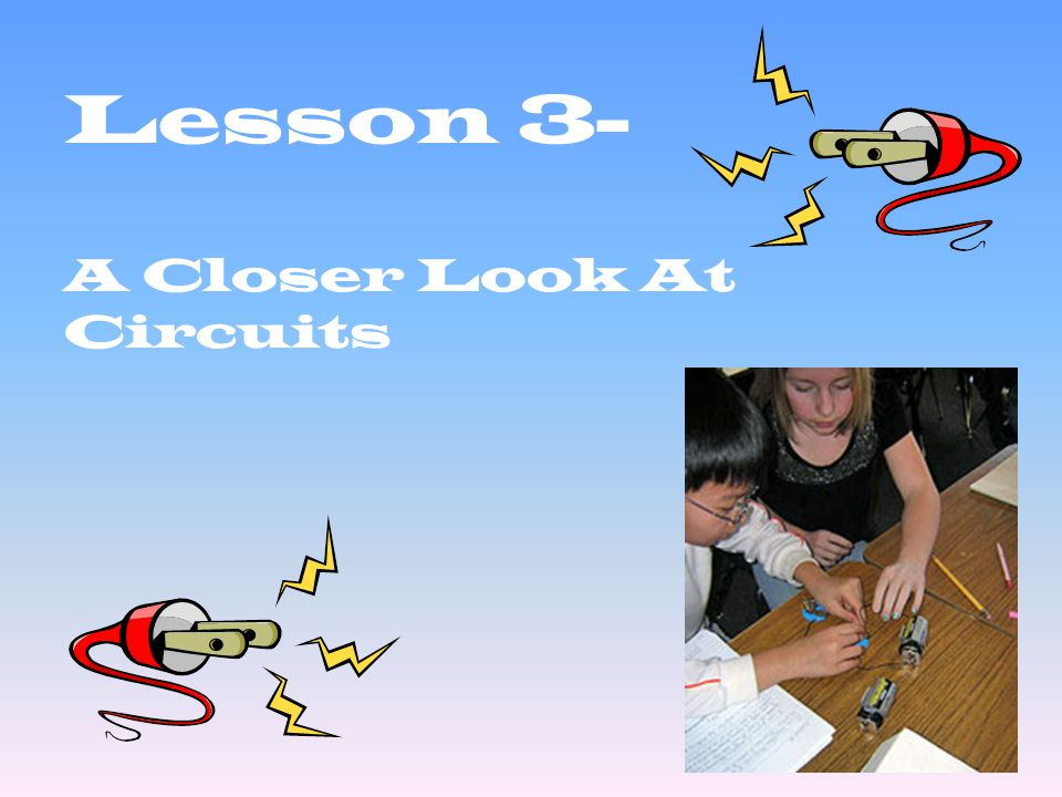 Lesson 3- A Closer Look At Circuits