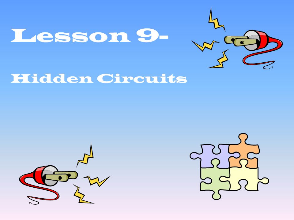 Lesson 9- Hidden Circuits