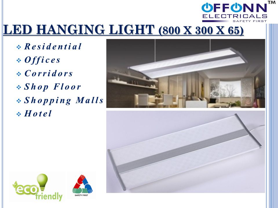 LED HANGING LIGHT (800 X 300 X 65)  Residential  Offices  Corridors  Shop Floor  Shopping Malls  Hotel