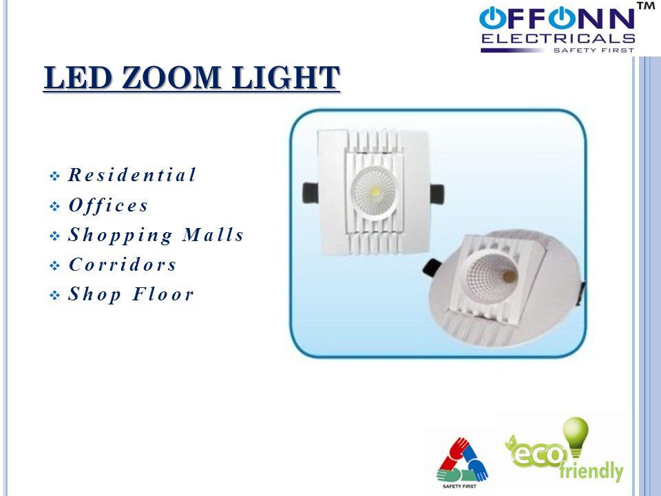 LED ZOOM LIGHT  Residential  Offices  Shopping Malls  Corridors  Shop Floor
