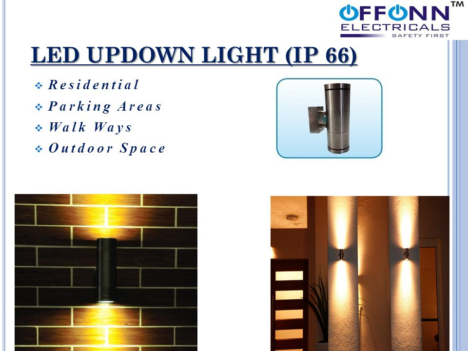 LED UPDOWN LIGHT (IP 66)  Residential  Parking Areas  Walk Ways  Outdoor Space