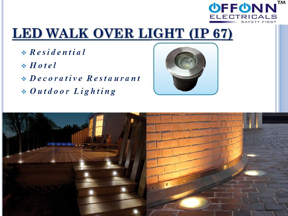 LED WALK OVER LIGHT (IP 67)  Residential  Hotel  Decorative Restaurant  Outdoor Lighting