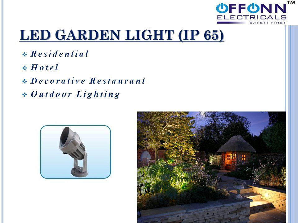 LED GARDEN LIGHT (IP 65)  Residential  Hotel  Decorative Restaurant  Outdoor Lighting