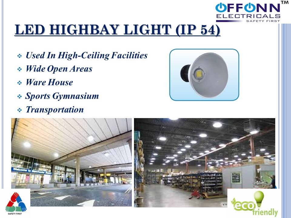 LED HIGHBAY LIGHT (IP 54)  Used In High-Ceiling Facilities  Wide Open Areas  Ware House  Sports Gymnasium  Transportation