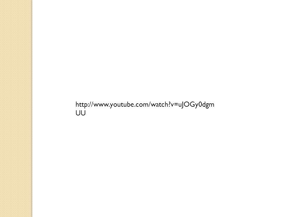 http://www.youtube.com/watch?v=uJOGy0dgm UU