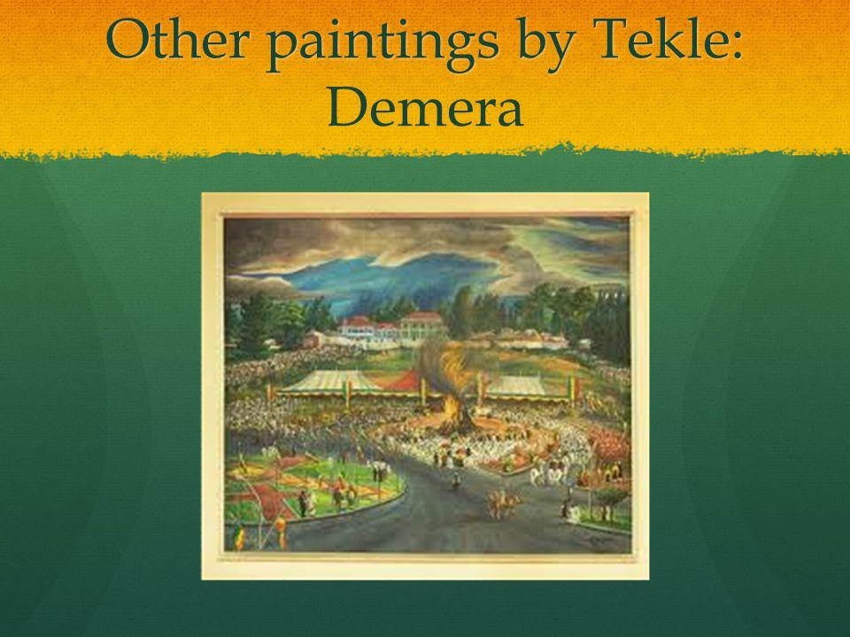 Other paintings by Tekle: Other paintings by Tekle: Demera