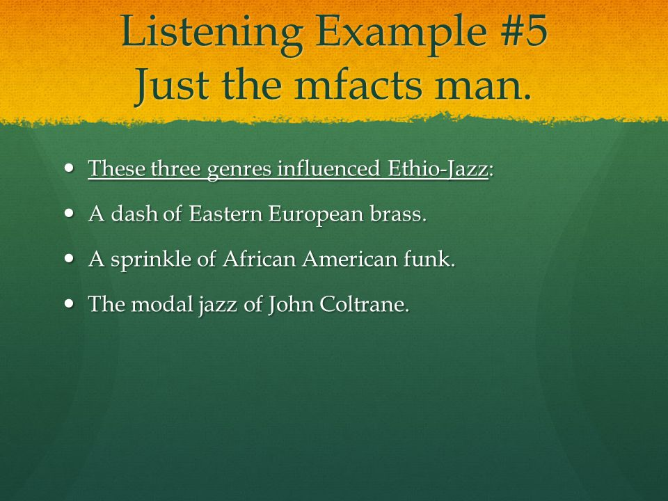 Listening Example #5 Just the mfacts man.