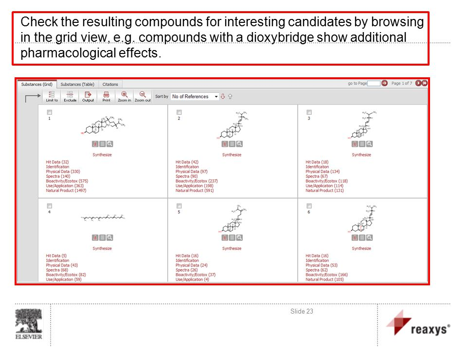 Slide 23 Check the resulting compounds for interesting candidates by browsing in the grid view, e.g.