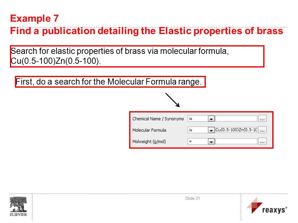 Example 7 Find a publication detailing the Elastic properties of brass Search for elastic properties of brass via molecular formula, Cu(0.5-100)Zn(0.5-100).