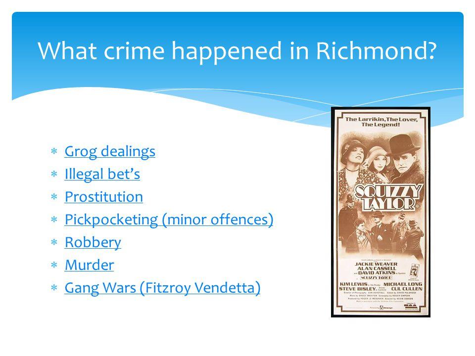  Grog dealings Grog dealings  Illegal bet's Illegal bet's  Prostitution Prostitution  Pickpocketing (minor offences) Pickpocketing (minor offences