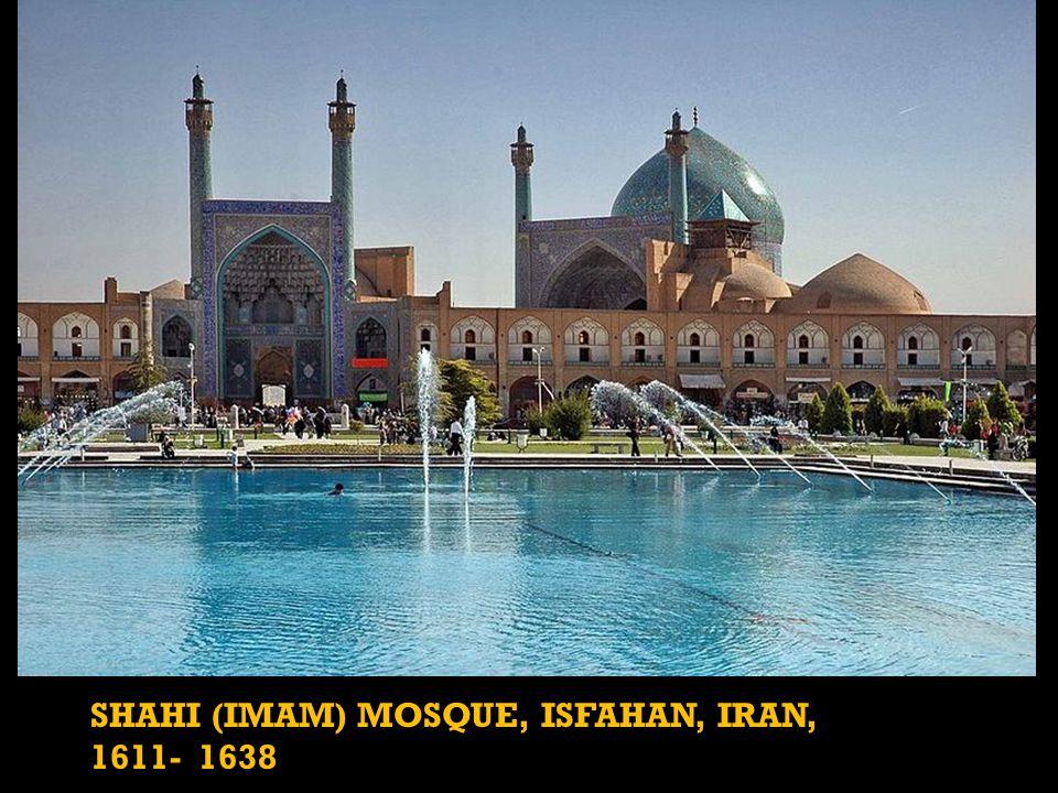 SHAHI (IMAM) MOSQUE, ISFAHAN, IRAN, 1611- 1638