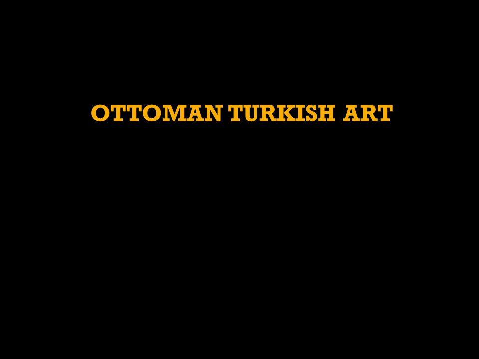 OTTOMAN TURKISH ART