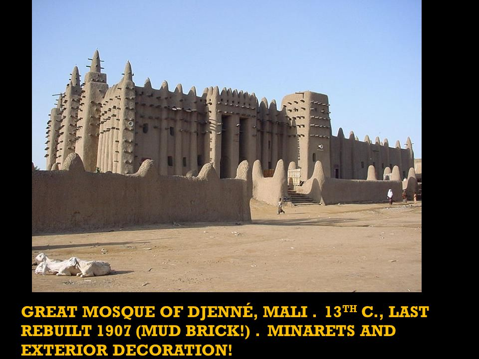 GREAT MOSQUE OF DJENNÉ, MALI. 13 TH C., LAST REBUILT 1907 (MUD BRICK!).