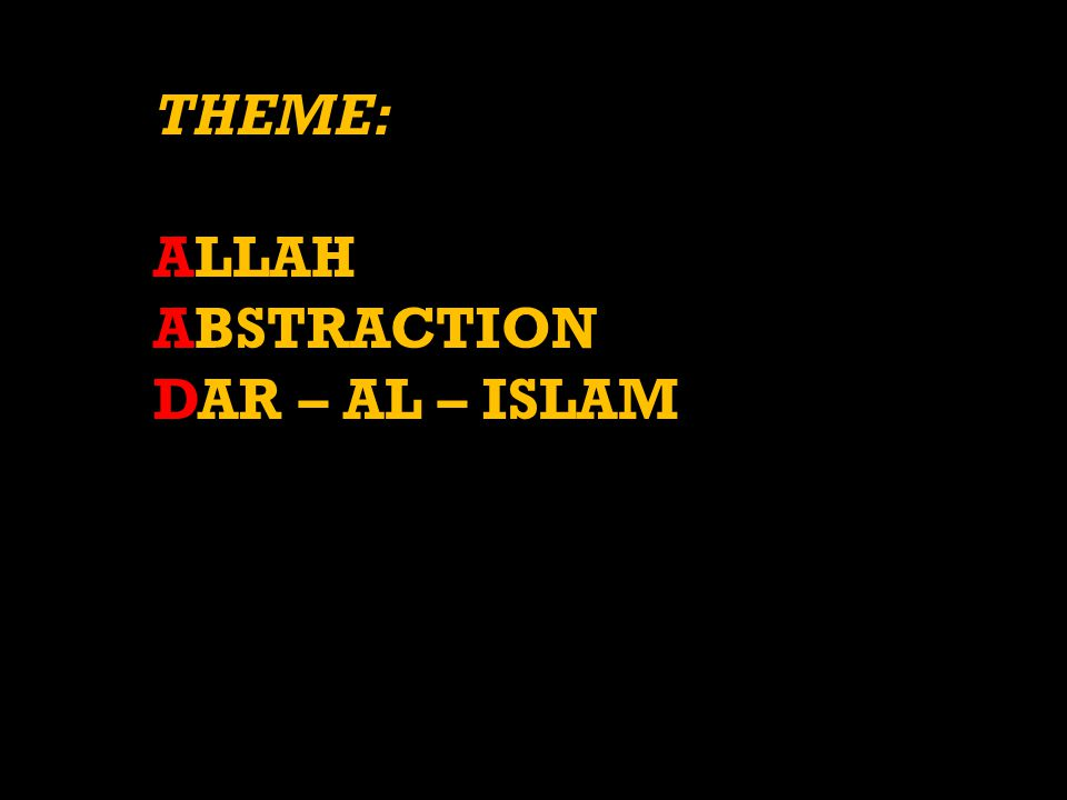 THEME: ALLAH ABSTRACTION DAR – AL – ISLAM