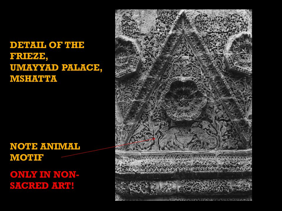 DETAIL OF THE FRIEZE, UMAYYAD PALACE, MSHATTA NOTE ANIMAL MOTIF ONLY IN NON- SACRED ART!