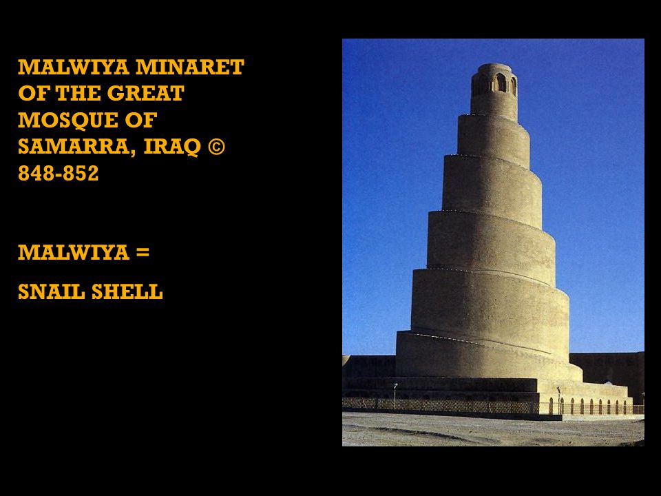 MALWIYA MINARET OF THE GREAT MOSQUE OF SAMARRA, IRAQ © 848-852 MALWIYA = SNAIL SHELL