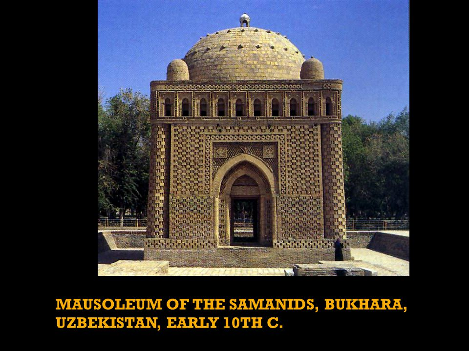 MAUSOLEUM OF THE SAMANIDS, BUKHARA, UZBEKISTAN, EARLY 10TH C.
