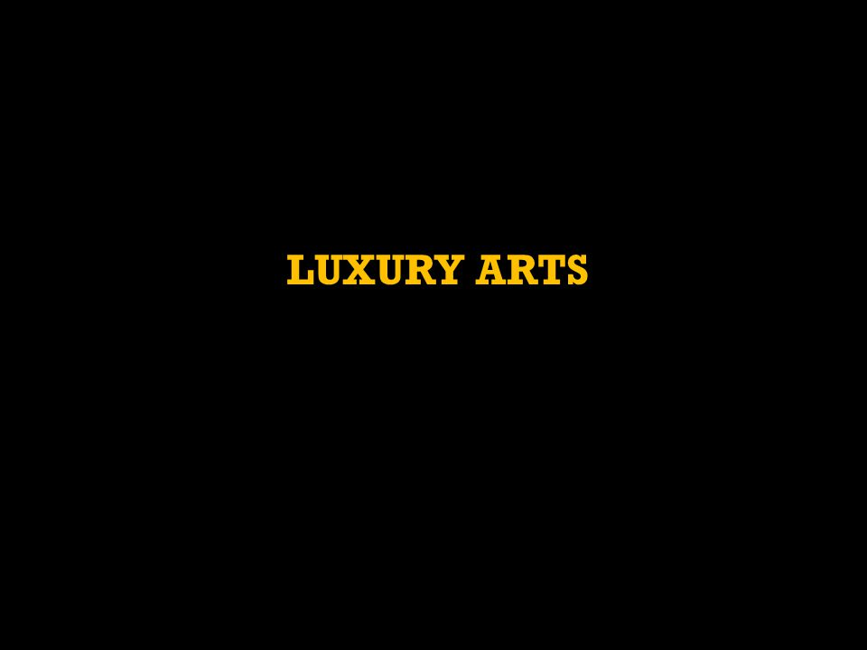 LUXURY ARTS
