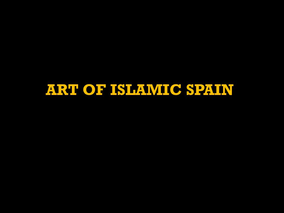 ART OF ISLAMIC SPAIN