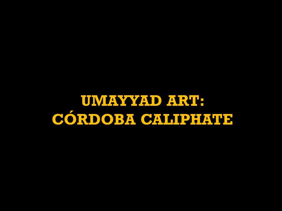 UMAYYAD ART: CÓRDOBA CALIPHATE