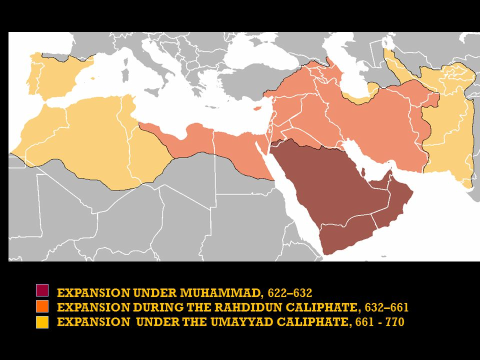 EXPANSION UNDER MUHAMMAD, 622–632 EXPANSION DURING THE RAHDIDUN CALIPHATE, 632–661 EXPANSION UNDER THE UMAYYAD CALIPHATE, 661 - 770