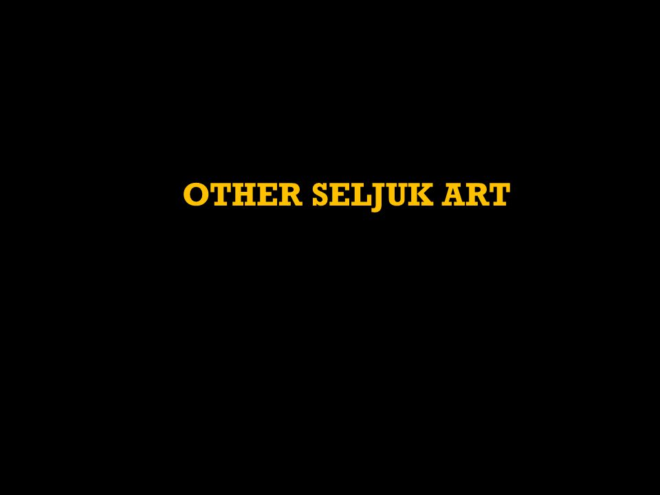 OTHER SELJUK ART