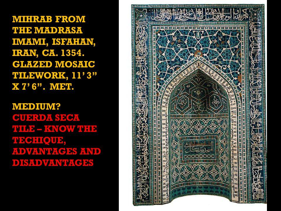 MIHRAB FROM THE MADRASA IMAMI, ISFAHAN, IRAN, CA. 1354.