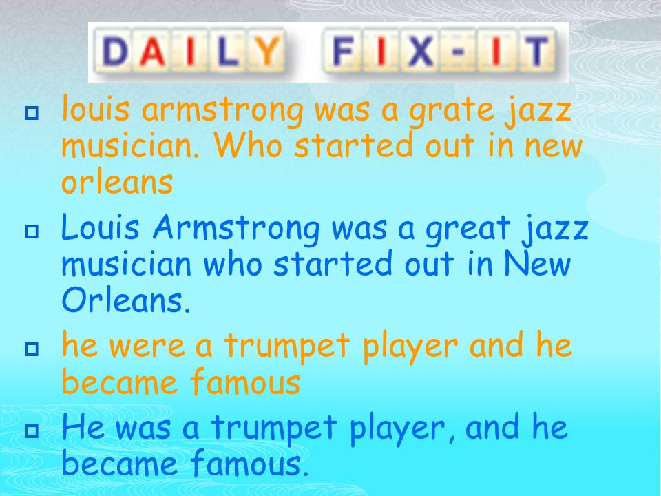  louis armstrong was a grate jazz musician.
