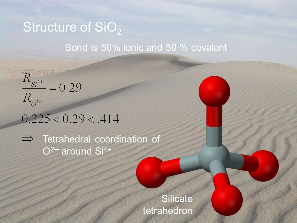 63 Structure of SiO 2 Bond is 50% ionic and 50 % covalent Tetrahedral coordination of O 2─ around Si 4+ Silicate tetrahedron
