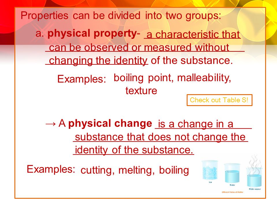 Properties can be divided into two groups: a. physical property- ________________ _________________________________ _________________ Examples: → A ph
