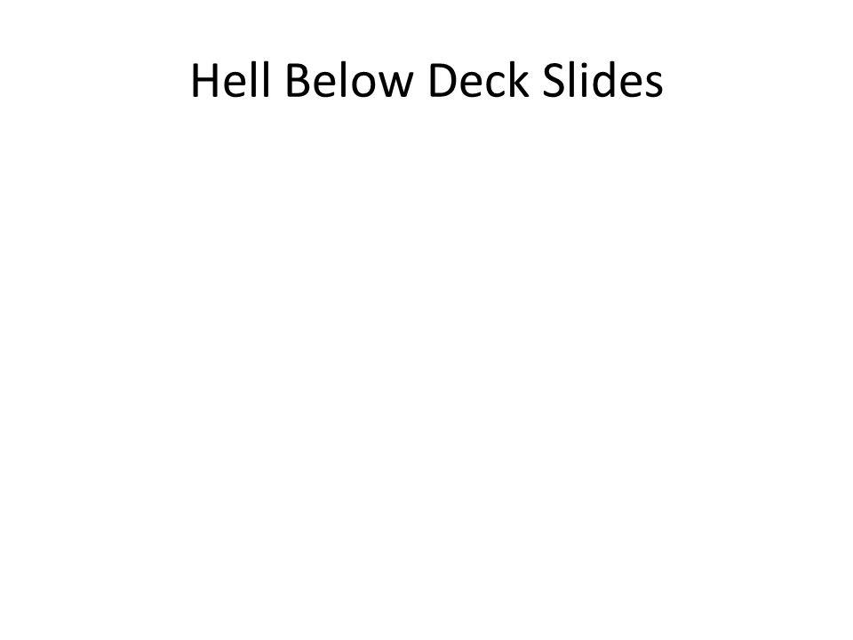 Hell Below Deck Slides