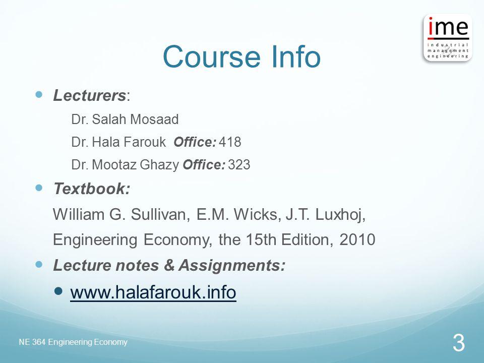 Course Info Lecturers: Dr. Salah Mosaad Dr. Hala Farouk Office: 418 Dr. Mootaz Ghazy Office: 323 Textbook: William G. Sullivan, E.M. Wicks, J.T. Luxho