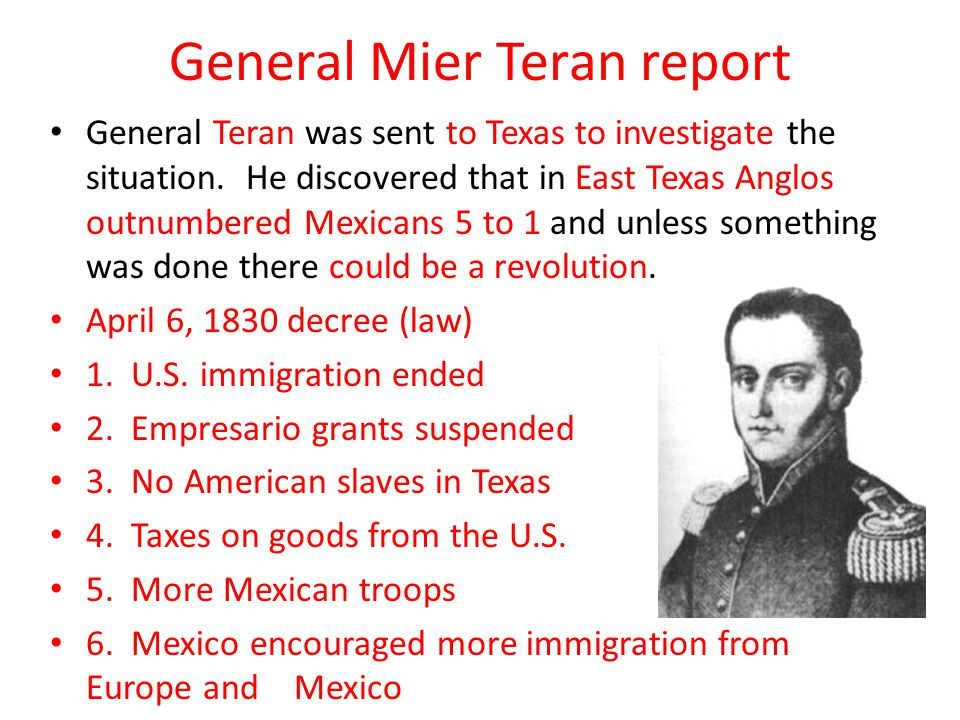 General Mier Teran report General Teran was sent to Texas to investigate the situation.