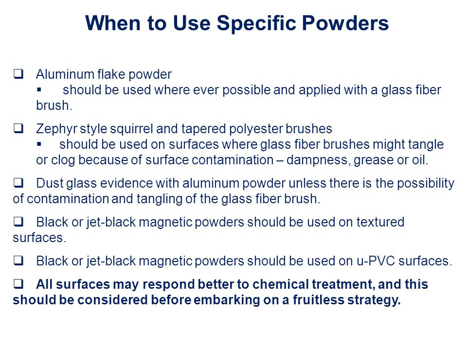  Aluminum flake powder  should be used where ever possible and applied with a glass fiber brush.