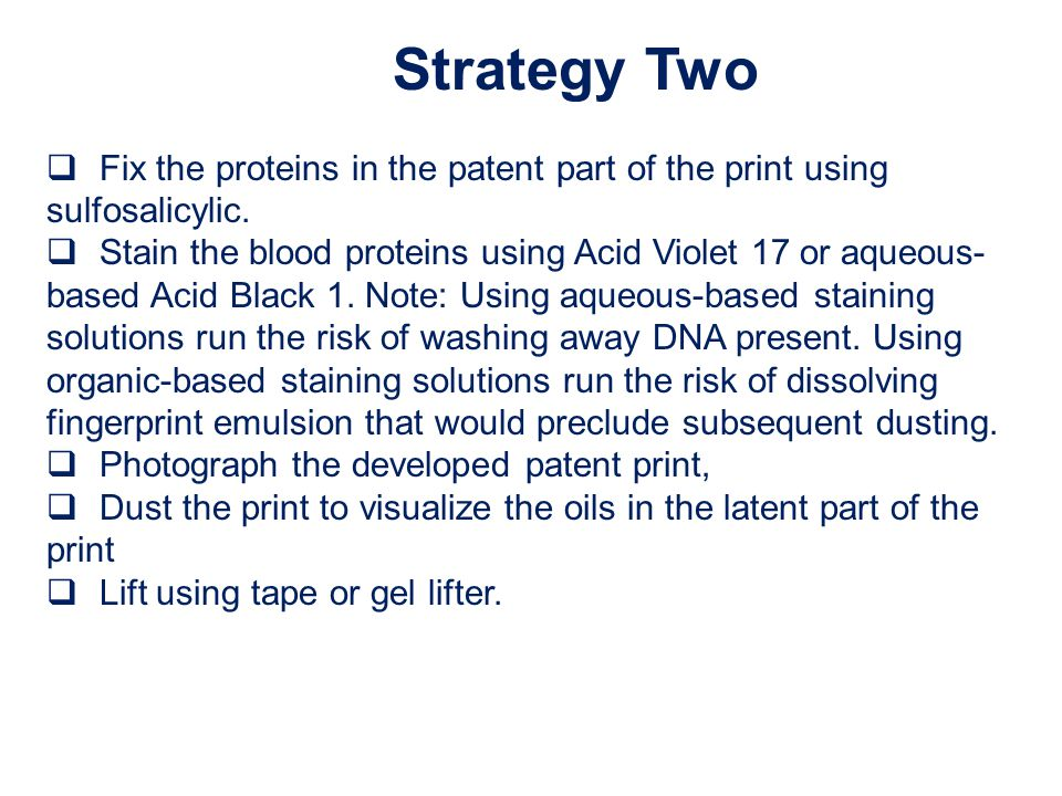 Strategy Two  Fix the proteins in the patent part of the print using sulfosalicylic.
